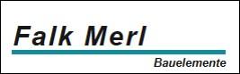 Falk Merl Bauelemente